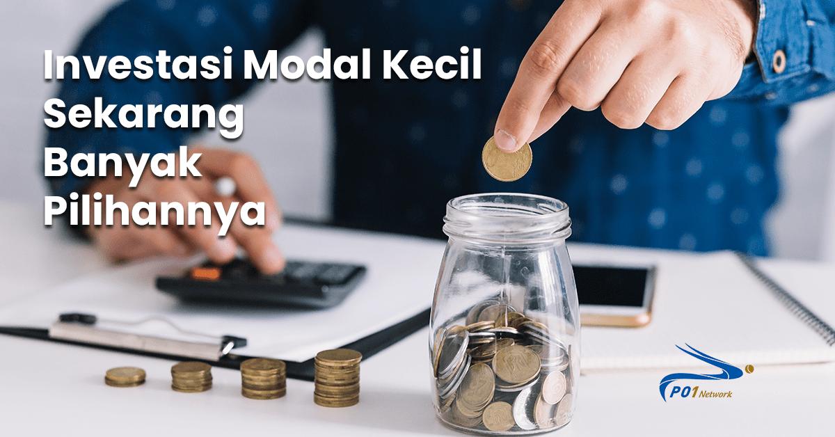 Deratan Investasi Dengan Modal Kecil Yang Aman Untuk Pemula