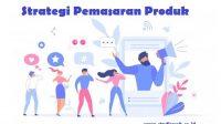 Trik Pemasaran Yang Bikin Produk Kamu Laris Di Pasaran