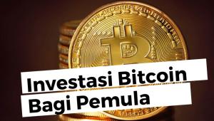 Tips Investasi Bitcoin Bagi Pemula Yang Di Jamin Aman dan Menguntungkan